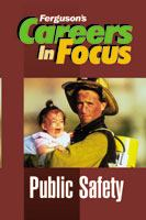 Careers in Focus: Public Safety