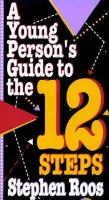 A Young Person's Guide to the Twelve Steps