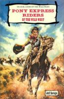 Pony Express Riders of the Wild West