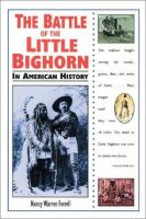 The Battle of the Little Bighorn in American History