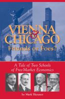 Vienna & Chicago, Friends or Foes?