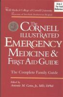 The Cornell Illustrated Emergency Medicine and First Aid Guide