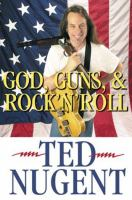 God, Guns, & Rock 'n' Roll