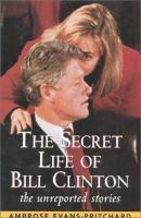 The Secret Life of Bill Clinton