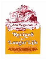 Ann Wigmore's Recipes for Longer Life