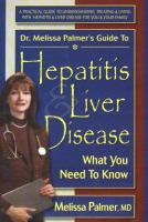 Dr. Melissa Palmer's Guide to Hepatitis & Liver Disease