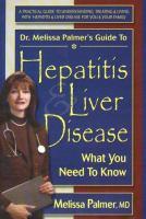 Dr. Melissa Palmer's Guide to Hepatitis & Liver Disease
