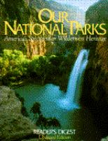 Our National Parks: America's Spectacular Wilderness Heritag