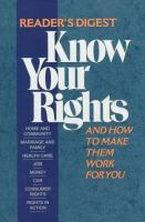 Know your Rights, and How to Make Them Work for You