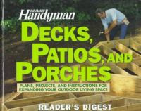 The Family Handyman Decks, Patios, and Porches