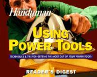 The Family Handyman Using Power Tools