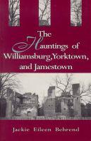 Hauntings of Williamsburg, Yorktown and Jamestown
