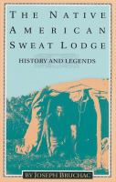 The Native American Sweat Lodge