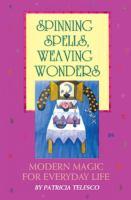 Spinning Spells, Weaving Wonders