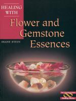Healing With Flower and Gemstone Essences