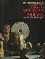 The Smithsonian book of North American Indians : before the coming of the Europeans