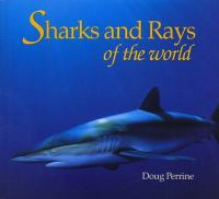 Sharks and Rays of the World