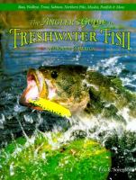 The Angler's Guide to Freshwater Fish of North America