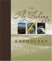 The Fly Fishing Anthology