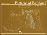 Patterns of fashion 2 : Englishwomen's dresses and their construction, c.1860-1940