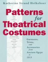 Patterns for Theatrical Costumes