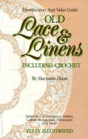 Old Lace & Linens, Including Crochet
