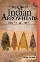 Antique Trader Indian Arrowheads Price Guide