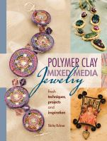 Polymer Clay Mixed Media Jewelry