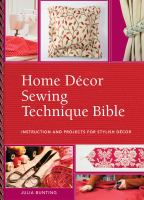 Home Décor Sewing Techniques Bible