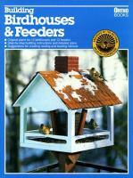 Building Birdhouses & Feeders
