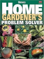 Ortho's Home Gardener's Problem Solver