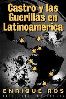 Castro y las guerrillas en Latinoamérica