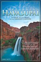 Exploring Havasupai: A Guide to the Heart of the Grand Canyon
