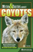 Myths & Truths About Coyotes