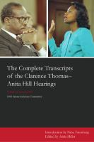 The Complete Transcripts of the Clarence Thomas--Anita Hill Hearings, October 11, 12, 13, 1991