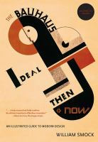 The Bauhaus Ideal, Then & Now