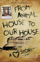 From Animal House to Our House