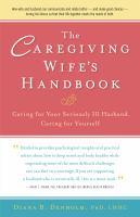 The Caregiving Wife's Handbook