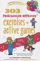 303 preschooler-approved exercises and active games : ages 3-5