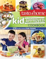 Taste of Home Kid Approved Cookbook
