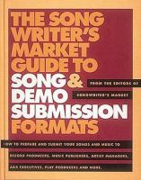 The Song Writer's Market Guide To Song & Demo Submission Formats