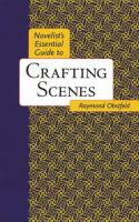 Novelist's Essential Guide to Crafting Scenes