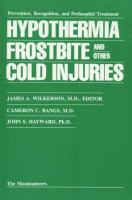 Hypothermia, Frostbite, and Other Cold Injuries