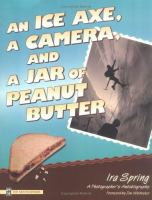 An Ice Axe, A Camera, and A Jar of Peanut Butter
