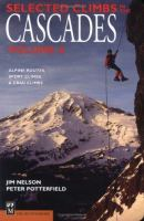 Selected Climbs in the Cascades, Volume II