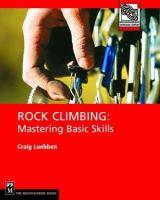 Rock Climbing: Mastering the Basic Skills