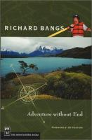 Richard Bangs, Adventure Without End