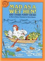Mad as A Wet Hen!  and Other Funny Idioms