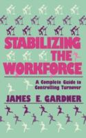 Stabilizing the Workforce