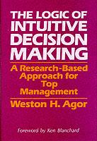 The Logic of Intuitive Decision Making